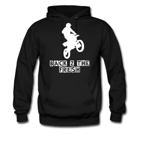 dirt bike hoodie BACK 2 THE FRESH DIRT BIKE HOODIE
