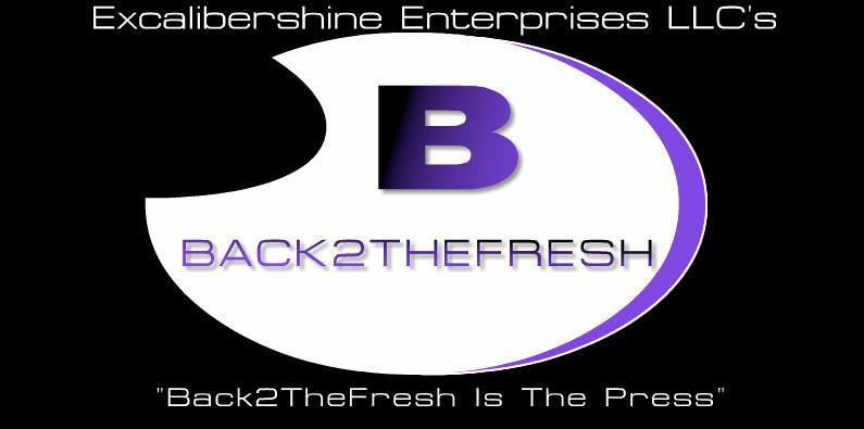 "Excalibershine Enterprises LLC's BACK2THEFRESH.ME  International News Since 2011. ""The Associated Press"" Call  (856) 524-2763"